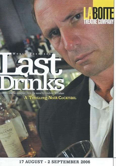 Last Drinks Cast - Chris Baz, Chris Betts, Damien Cassidy, Helen Howard, Peter Marshall, Steven Tandy Director - Ian Lawson