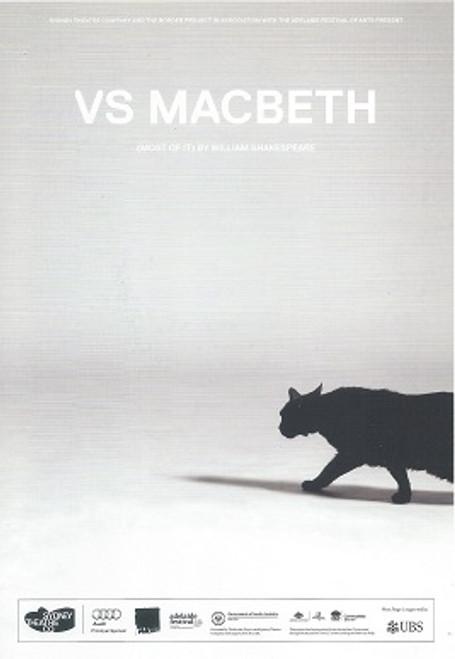 VS Macbeth Cast - Alice Ansara, Cameron Goodall, David Heinrich, Amber McMahon, Ursula Mills, Julia Ohannessian, Zindzi Okenyo, Richard Pyros, Sophie Ross, Tahki Saul, Brett Stiller, Alirio Zavarce