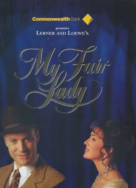 My Fair Lady (Brisbane 1996) Cast: Maree Johnson, Anthony Warlow, David Ravenswood Lyric Theatre - Directed by Rodney Fisher