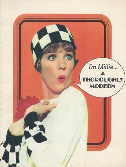 Thoroughly Modern Millie : Starring Julie Andrews, Mary Tyler Moore, Carol Channing, James Fox, John Gavin, Beatrice Lillie Directed by Ross Hunter Program Date  1967 Printed in USA