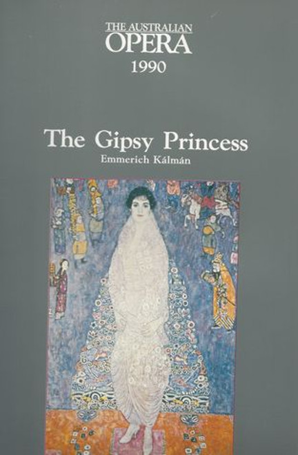 The Gipsy Princess by Emmerich Kalman 1990 The Australian Opera at The State Theatre Victorian Arts Centre