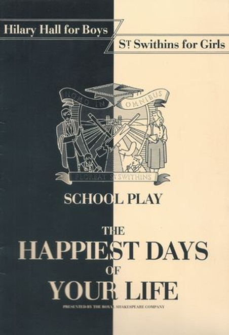 The Happiest Days of Your Life - School Play 1984 Hilary Hall for Boys and St Swithins for Girls RSC London