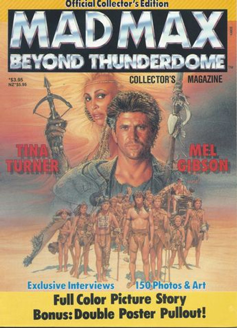 Mad Max Beyond Thunderdome (1985) Collector's Magazine Starring: Mel Gibson, Helen Buday, MArk Spain, Edwin Hodgeman, Bruce Spencer
