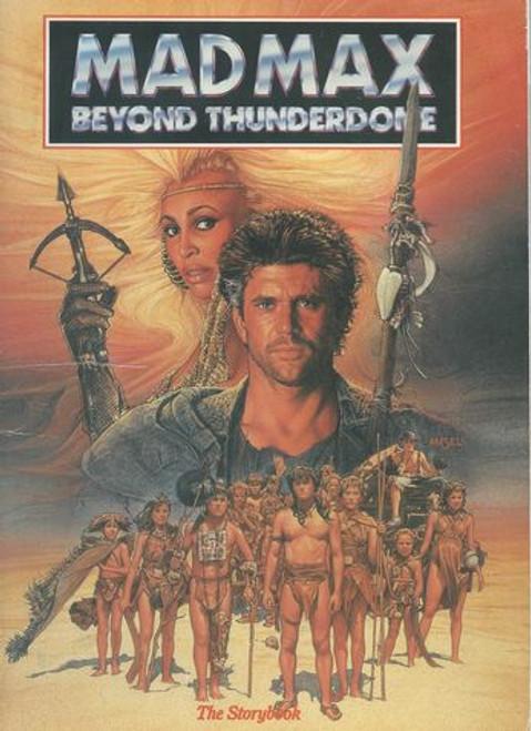 Mad Max Beyond Thunderdome (1985) Storybook Starring: Mel Gibson, Helen Buday, MArk Spain, Edwin Hodgeman, Bruce Spencer