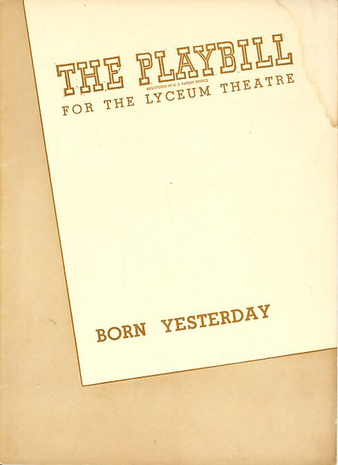 Born Yesterday is a play written by Garson Kanin which premiered on Broadway in 1946, starring Judy Holliday as Billie Dawn. The play was adapted into a successful 1950 film of the same name.