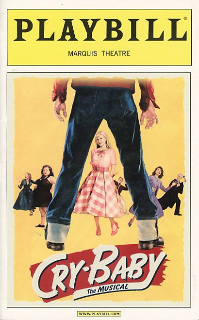 Cry-Baby is a musical based on the 1990 John Waters movie of the same name. The music is by David Javerbaum and Adam Schlesinger, and the book is by Mark O'Donnell and Thomas Meehan.