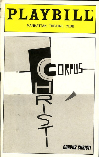 Corpus Christi is a passion play by Terrence McNally dramatizing the story of Jesus and the Apostles. It depicts Jesus and the Apostles as gay men living in modern-day Texas.