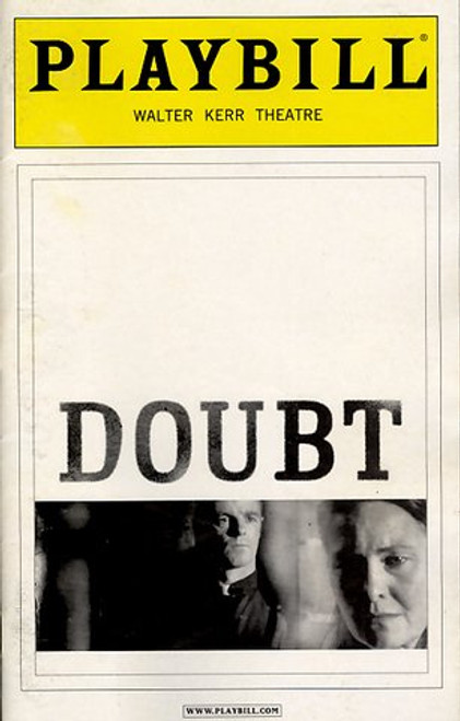 Doubt: A Parable is a 2004 play by John Patrick Shanley originally staged off-Broadway at the Manhattan Theatre Club on November 23, 2004.