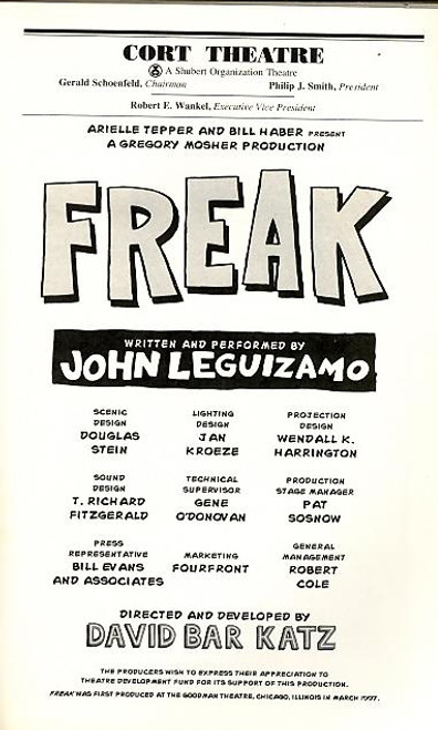 Freak was a one-man show, written and performed by actor/comedian John Leguizamo. The play debuted at Cort Theater on Broadway in 1998 and won the Drama Desk Award for Outstanding One-Person Show.