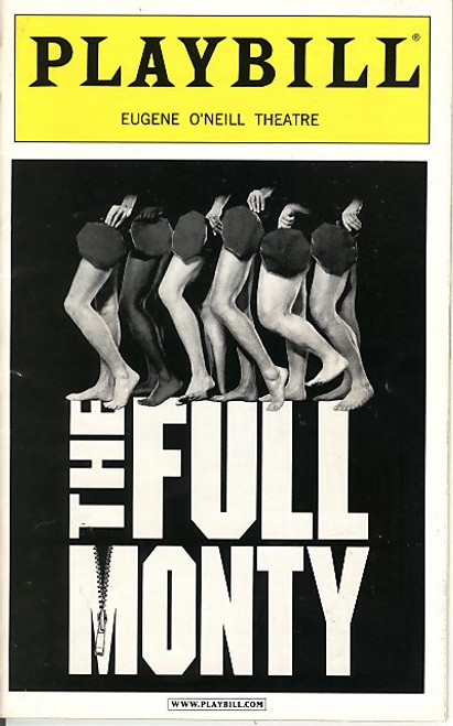 The Full Monty is a musical with a book by Terrence McNally and score by David Yazbek.