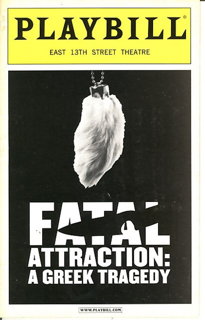 Fatal Attraction: A Greek Tragedy (Jul 2005) Corey Feldman, Kellie Arens, Nick Arens East 13th Street Theatre