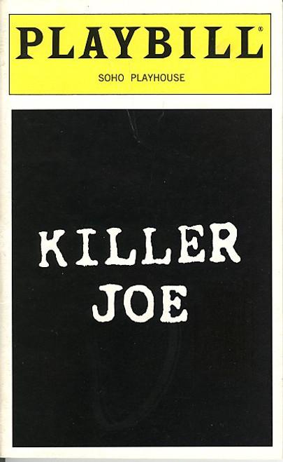 Killer Joe (May 1999) Paul Dillon, Marc A Nelson, Lori Petty, Seth Ullian Soho Playhouse