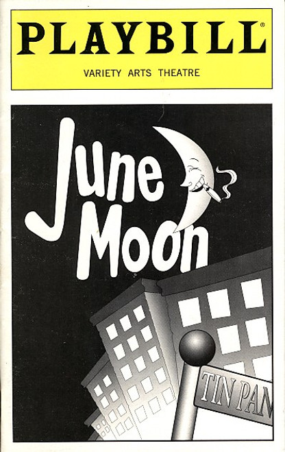 """June Moon is a play by George S. Kaufman and Ring Lardner. Based on the Lardner short story """"Some Like Them Cold,"""" about a love affair that loses steam before it ever gets started, it includes songs with words and music by Lardner"""