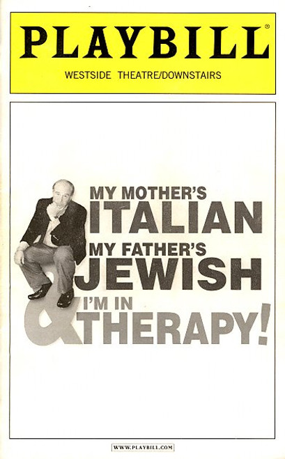 My Mother's Italian My Father's Jewish I'm in Therapy (Play)  Steve Solomon - Westside Theatre