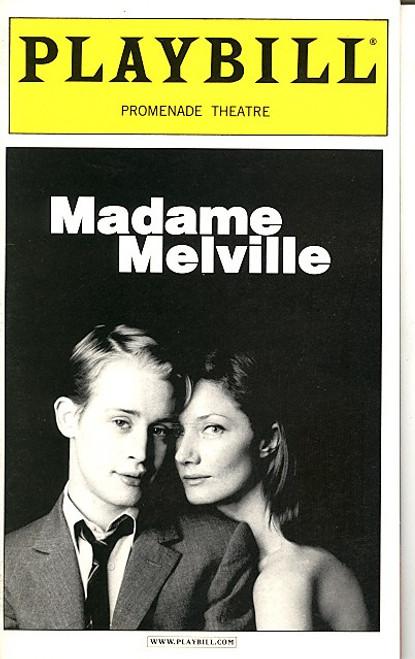 Madame Melville  (May 2001) Macaulay Culkin, Joely Richardson, Robin Weigert The Promenade Theatre