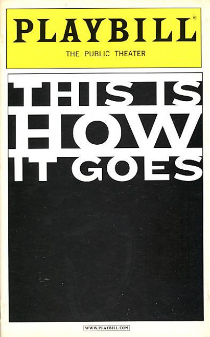 This Is How It Goes is a 2005 play by Neil LaBute set in small town America, about the repercussions of an interracial love triangle. (Mar 2005)