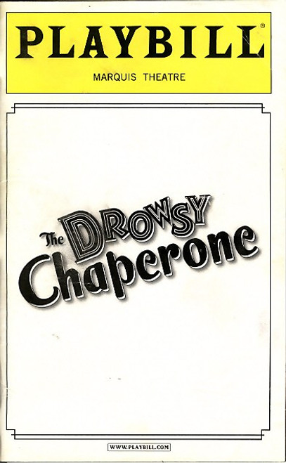 The Drowsy Chaperone (May 2007) John Glover - Marquis Theatre The Drowsy Chaperone is a musical with book by Bob Martin and Don McKellar and music and lyrics by Lisa Lambert and Greg Morrison.