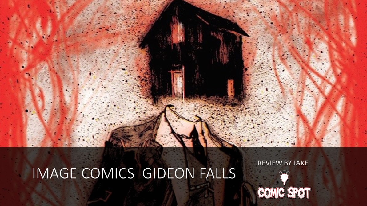 Gideon Falls --- Let's embrace the darkness