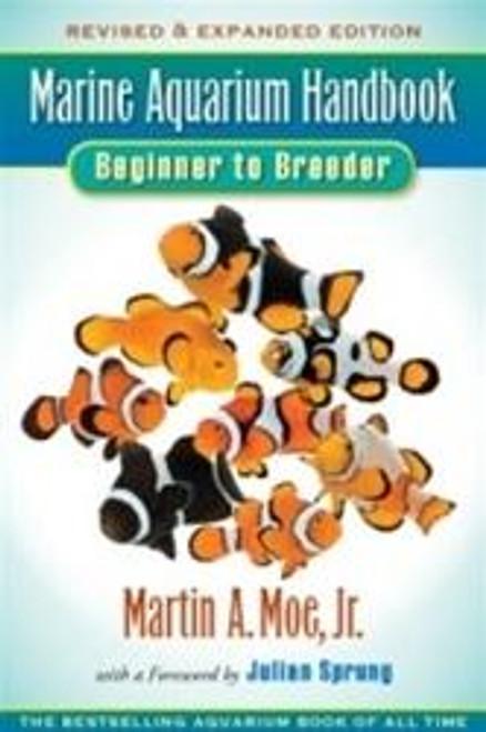 Marine Aquarium Handbook by Martin Moe