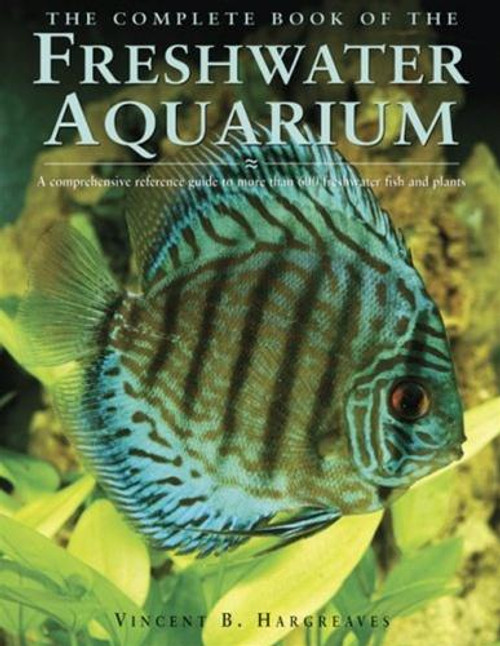 The Complete Book of the FreshWater Aquarium by Vincent B. Hargreaves