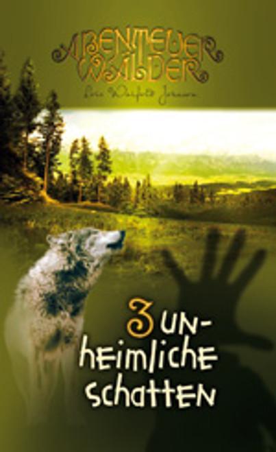Die Abenteuerwälder #3: Unheimliche Schatten (Weird Shadows)