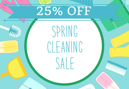 Spring Cleaning Sale 25% thru March 24th.