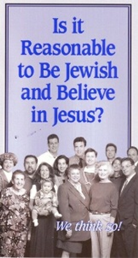 Is it Reasonable to be Jewish and Believe in Jesus? -Track