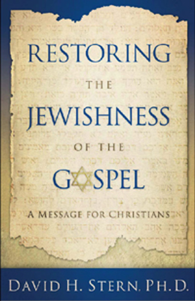 Restoring the Jewishness of the Gospel (softcover)