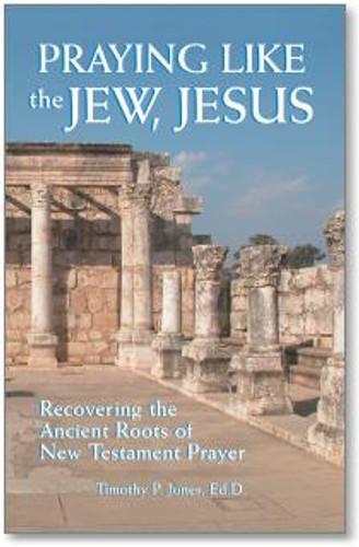 Praying Like the Jew, Jesus (softcover)