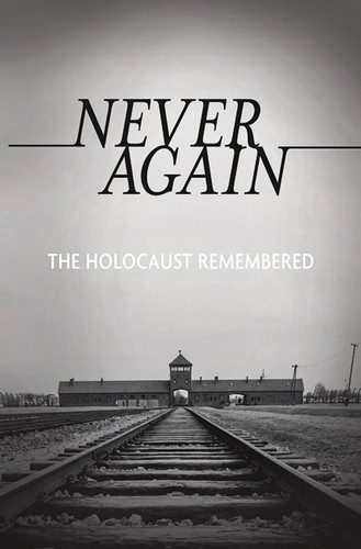 Never Again, the Holocaust Remembered