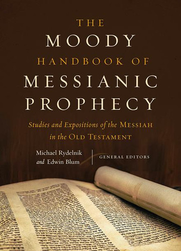 The Moody Handbook of Messianic Prophecies (while supplies last)