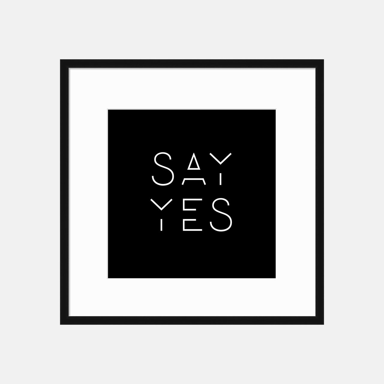'Say Yes' Typographic Poster from The Printed Home
