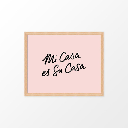 'Mi Casa es Su Casa' Hand-Scripted Poster / Sign (by Sel Thomson) from The Printed Home