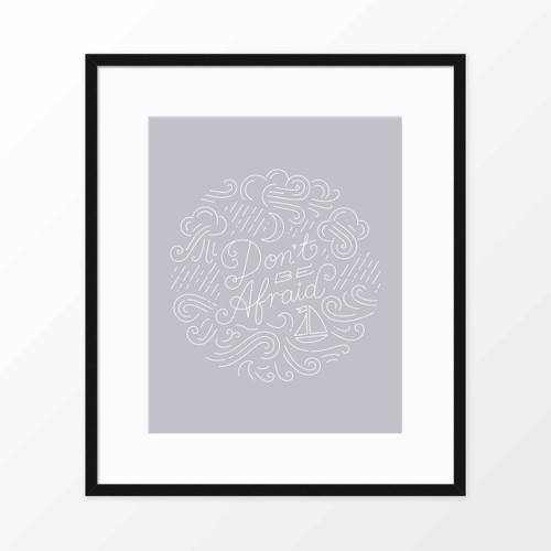 'Don't Be Afraid' Typographic Art Print (light gray) from The Printed Home