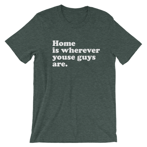 Youse Guys Heather Forest Unisex Tee