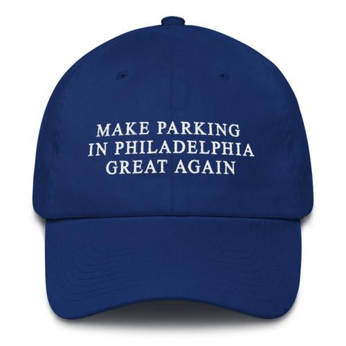 Make Parking In Philadelphia Great Again Dad Hat