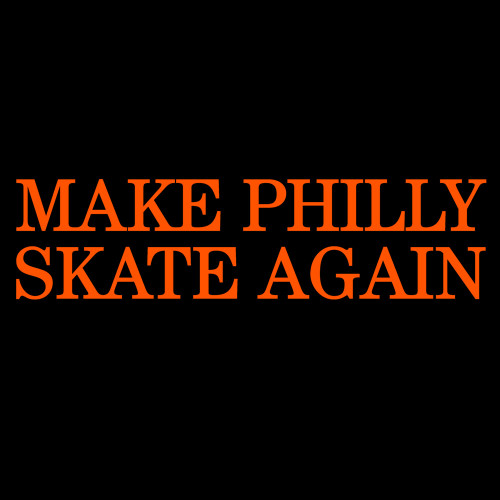 Make Philly Skate Again