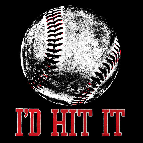 I'd Hit It - Baseball
