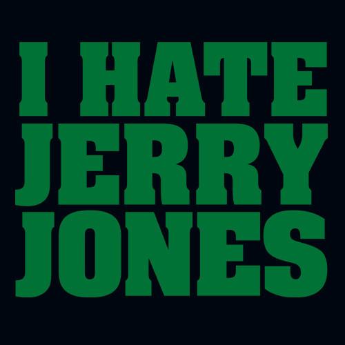 I Hate Jerry Jones