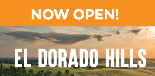 El Dorado Hills store, now open! Click here to learn more