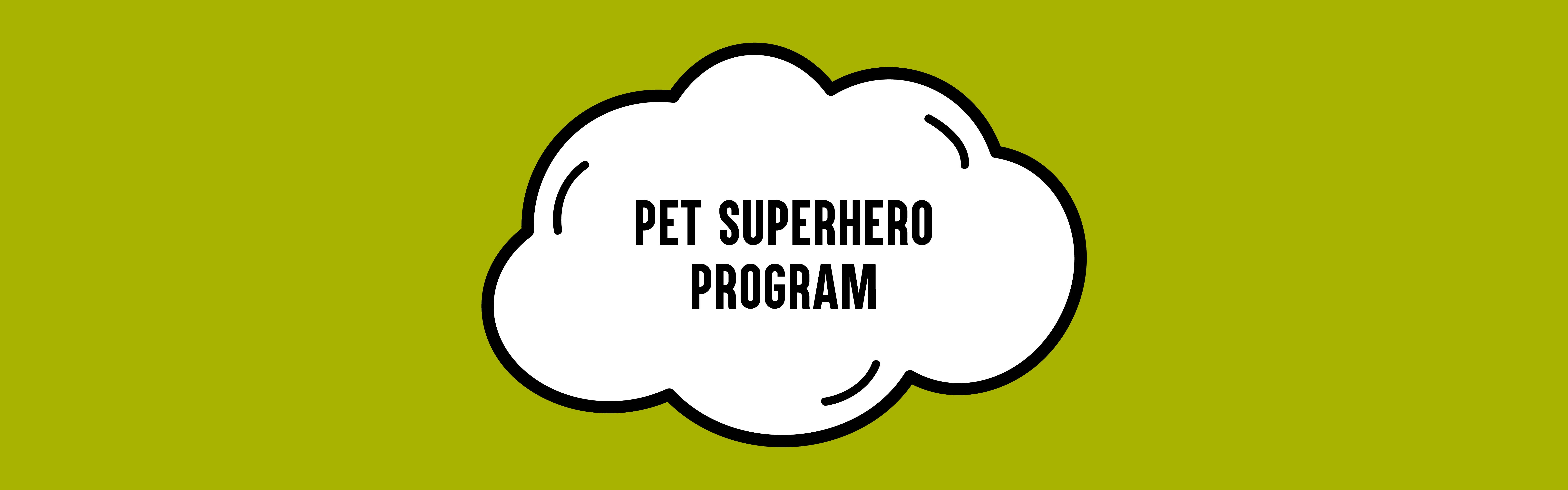 Pet Superhero program banner