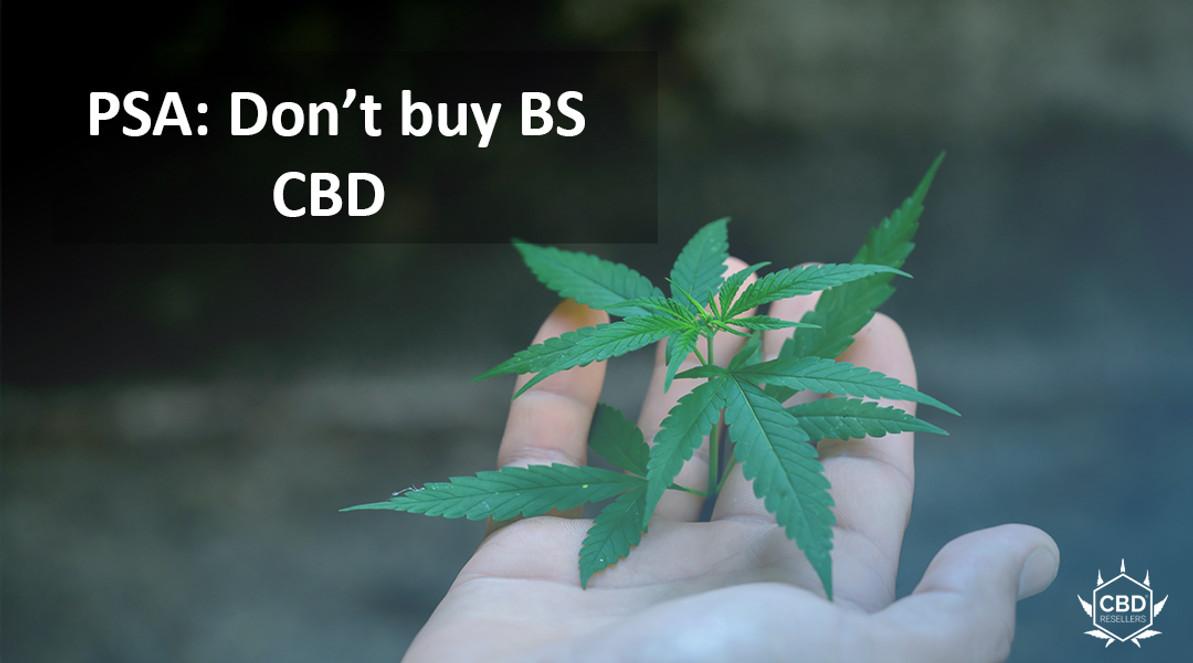 PSA: Don't Buy BS CBD