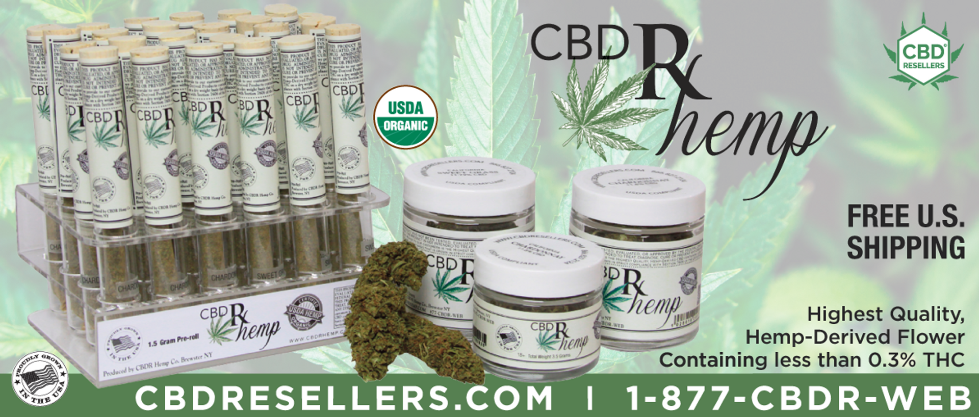 The CBDR Hemp Corporation Brings you our CBDRHemp Brand of The Highest Quality  USDA Certified Smokable Hemp-Derived CBD Flower is on CBDResellers