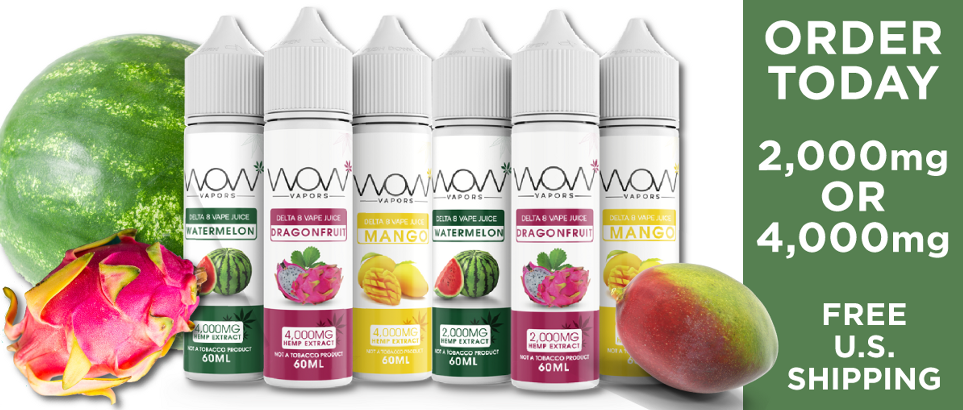 Delta 8 Vape Juice | 2,000mg - 4,000mg 60ml  is offered in three mouth-watering flavors: Watermelon, Dragon Fruit and Mango. Enjoy your favorite flavors with two powerful strengths, 2,000mg and 4,000mg. Try some today, you will love the great taste and st