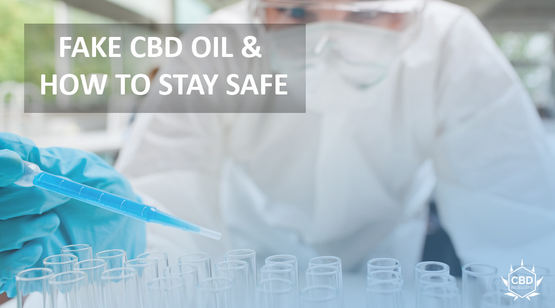 CBD Oil Dangers: Is Your CBD Oil Fake?