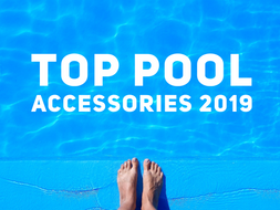 Top Pool Accessories 2019