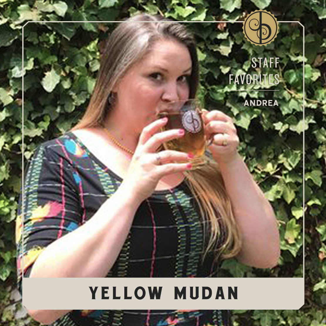 Staff Favorites: Andrea & Yellow Mudan