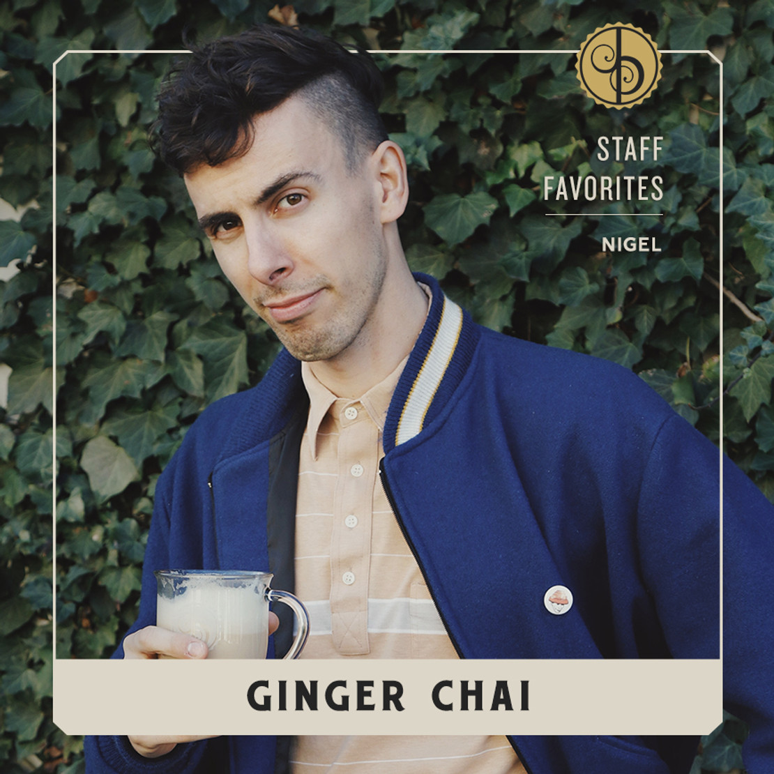 Staff Favorites: Nigel & Ginger Chai