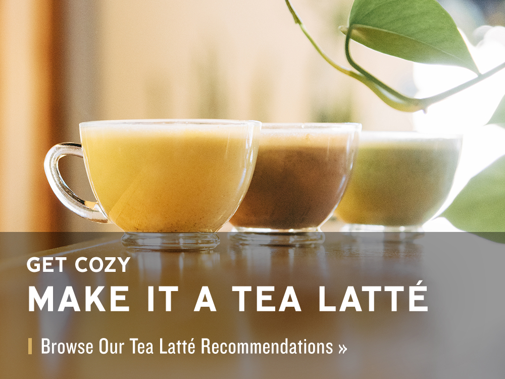 Tea Latté Recommendations
