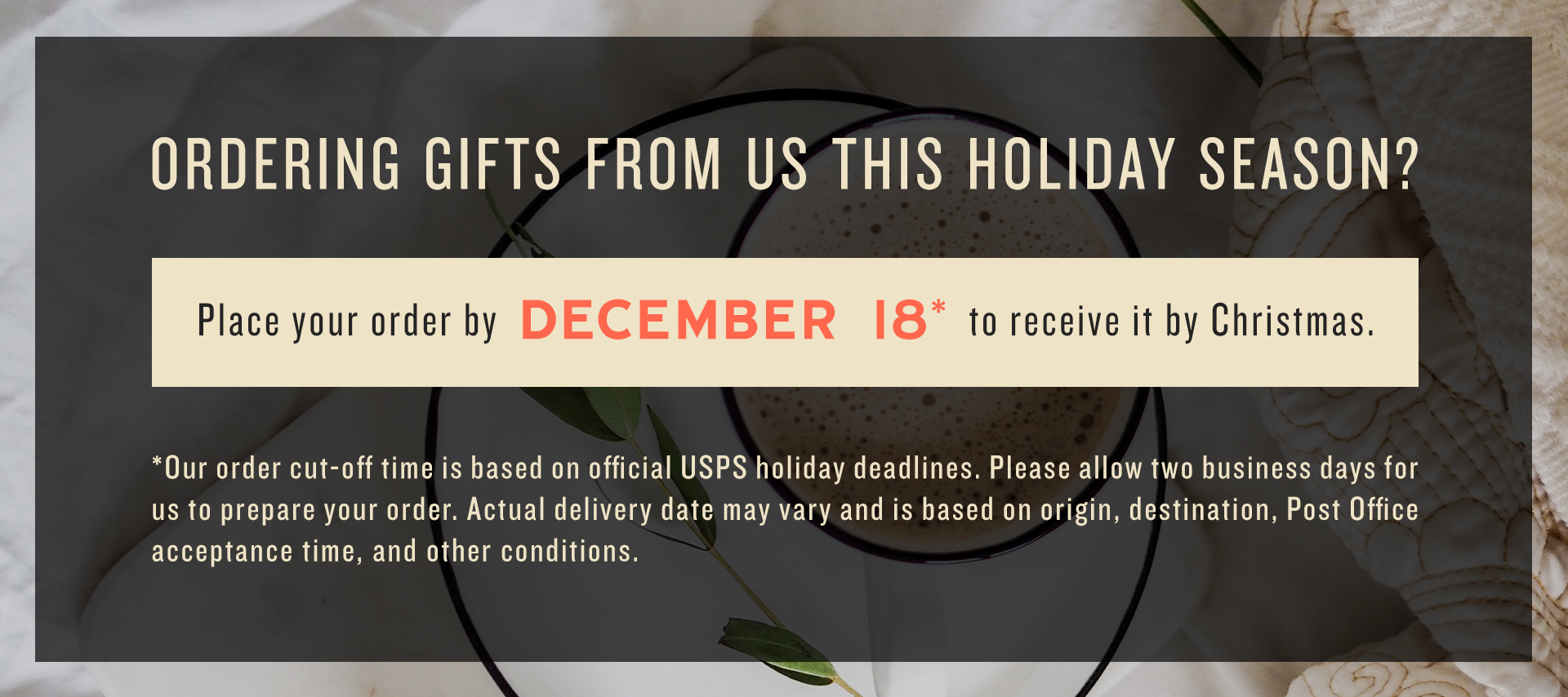 Order by December 18th to receive your order by Christmas!
